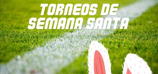 Torneos de Semana Santa en España